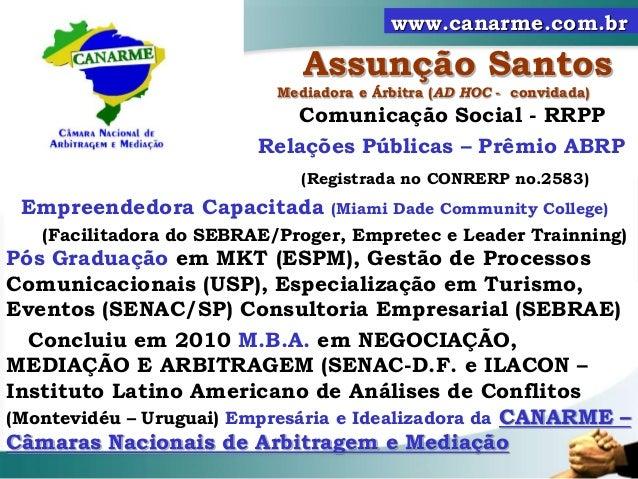Assunção Santos Mediadora e Árbitra (AD HOC - convidada) Comunicação Social - RRPP Relações Públicas – Prêmio ABRP (Regist...