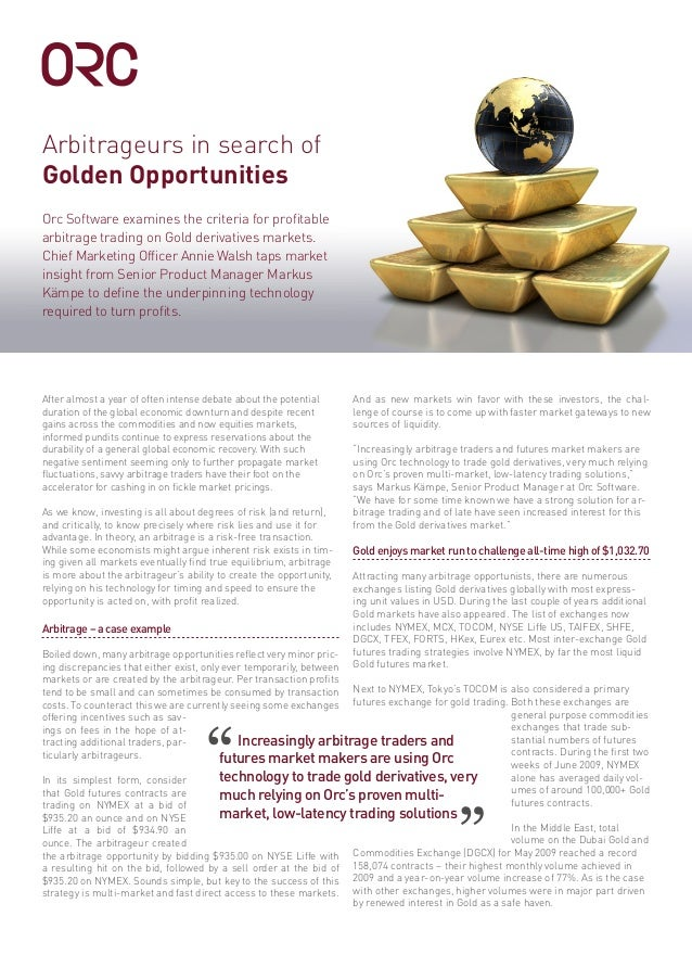 Arbitrageurs in search of Golden Opportunities After almost a year of often intense debate about the potential duration of...
