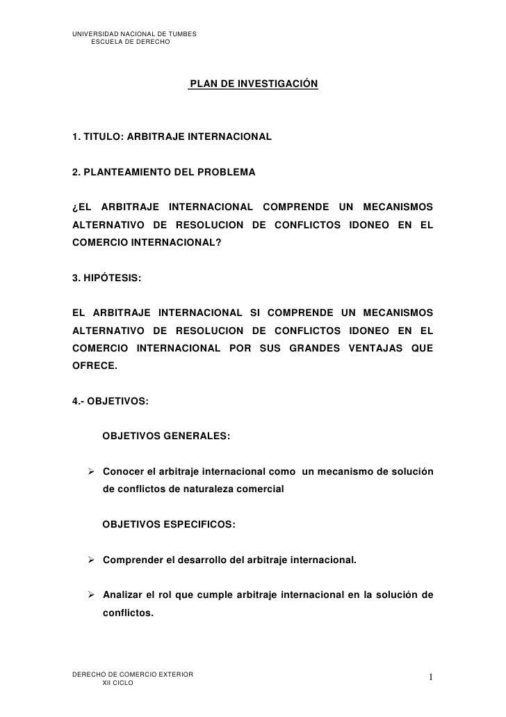 UNIVERSIDAD NACIONAL DE TUMBES     ESCUELA DE DERECHO                            PLAN DE INVESTIGACIÓN1. TITULO: ARBITRAJE...