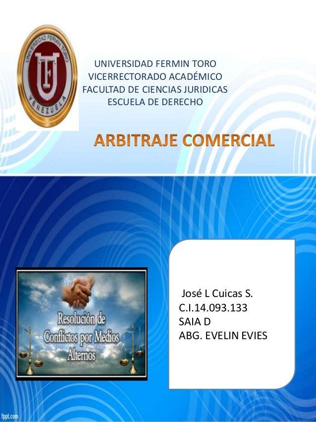 UNIVERSIDAD FERMIN TORO  VICERRECTORADO ACADÉMICO  FACULTAD DE CIENCIAS JURIDICAS  ESCUELA DE DERECHO  José L Cuicas S.  C...