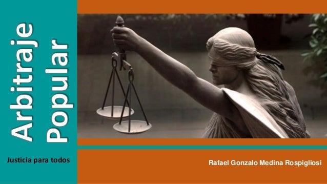 Rafael Gonzalo Medina RospigliosiJusticia para todos