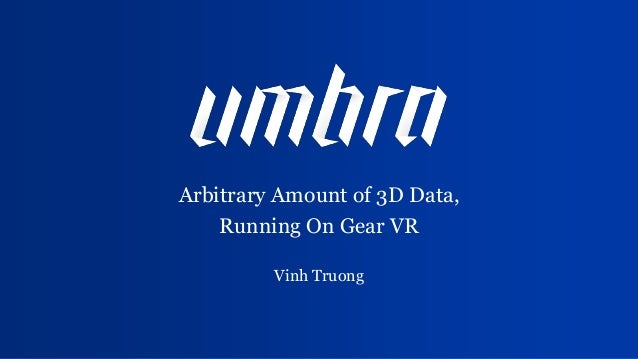 GDC16: Arbitrary amount of 3D data running on Gear VR by