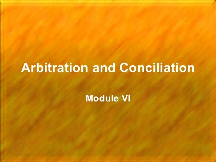 Arbitration and Conciliation Module VI