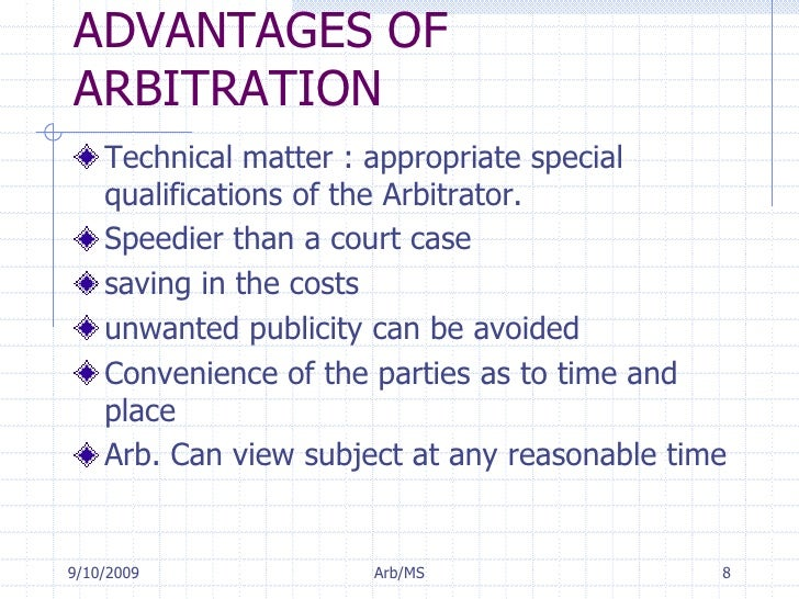merits of arbitrations In the past few decades, arbitration has become a mainstay in resolving legal disputes but is arbitration right for you to find out, learn about the advantages and disadvantages of this dispute resolution technique that way, you can make an informed decision when choosing arbitration or deciding.