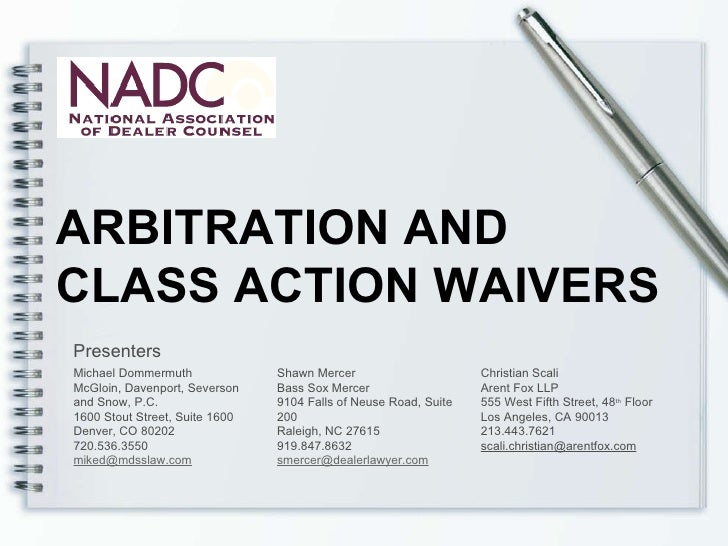 ARBITRATION AND  CLASS ACTION WAIVERS Presenters Michael Dommermuth McGloin, Davenport, Severson and Snow, P.C. 1600 Stout...