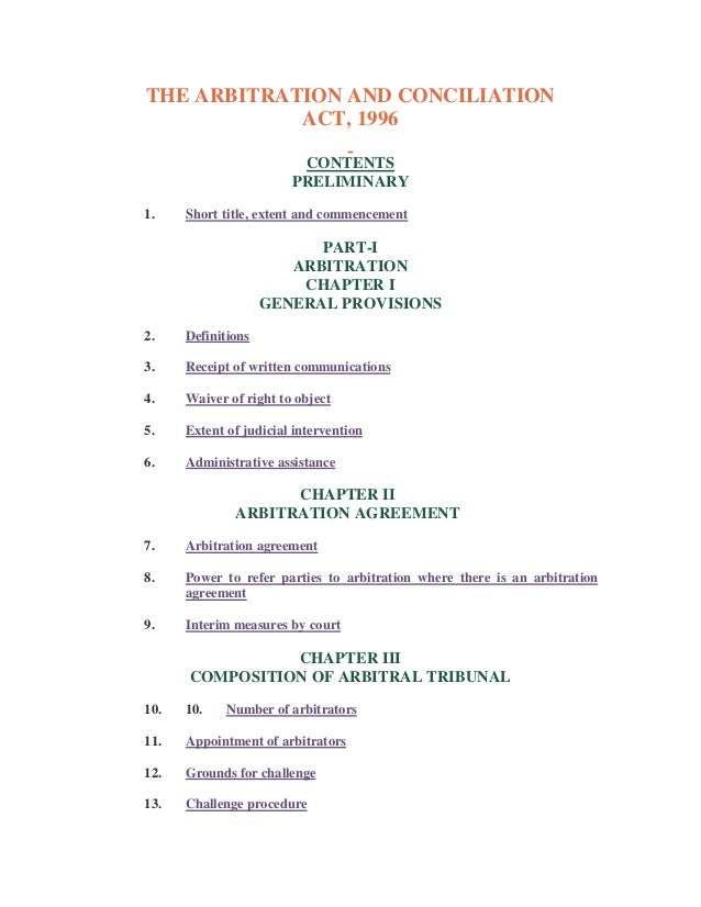 THE ARBITRATION AND CONCILIATION ACT, 1996 CONTENTS PRELIMINARY 1. Short title, extent and commencement PART-I ARBITRATION...