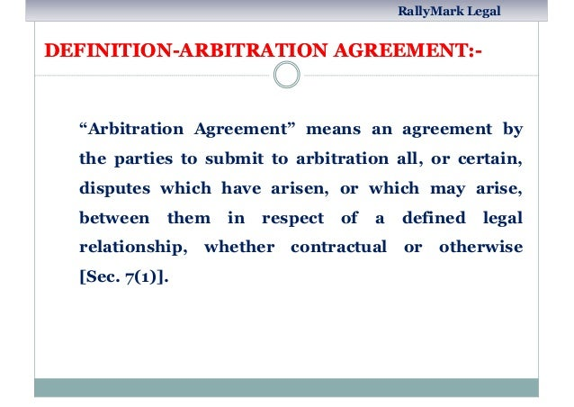 Arbitration in india an outlook by rupendra porwal rallymark legal rallymark legal 11 definition arbitration agreement definition arbitration platinumwayz