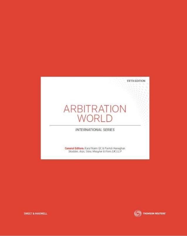 ARBITRATION WORLD INTERNATIONAL SERIES Karyl Nairn QC & Patrick Heneghan Skadden, Arps, Slate, Meagher & Flom (UK) LLP