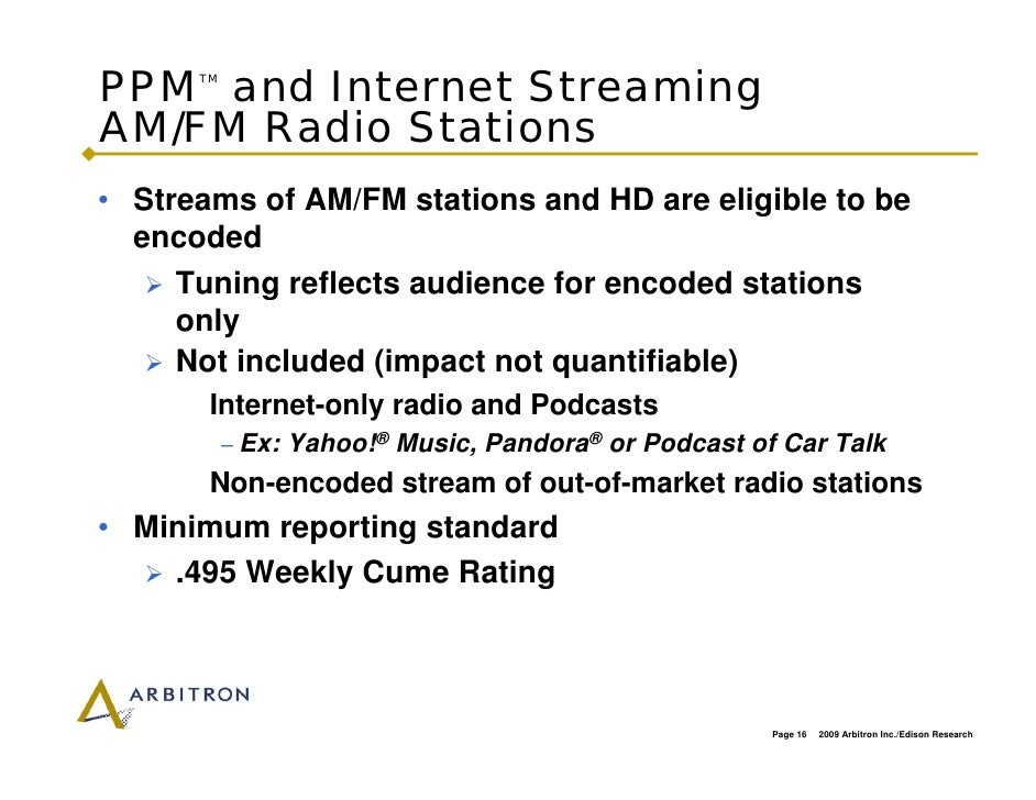 PPM and Internet Streaming       TM    AM/FM Radio Stations • Streams of AM/FM stations and HD are eligible to be   encode...