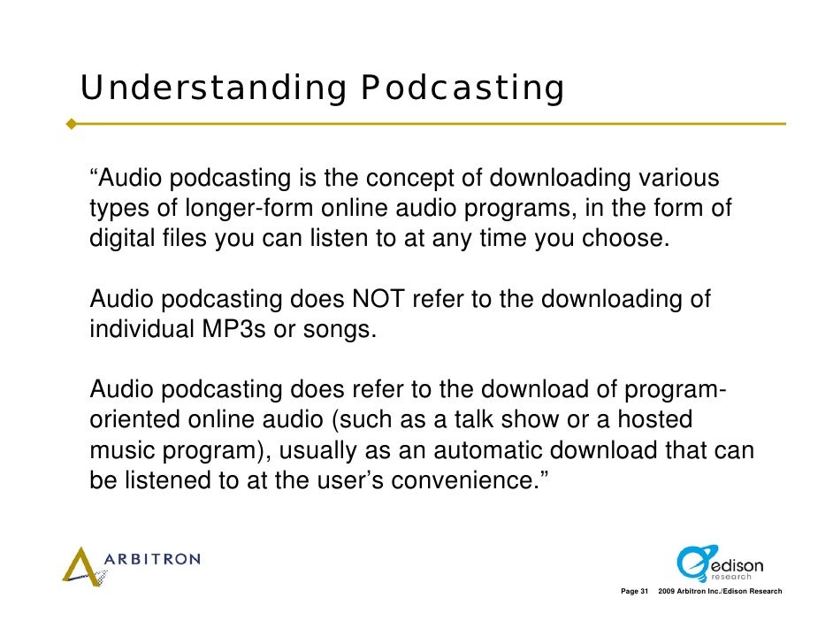 """Understanding Podcasting  """"Audio podcasting is the concept of downloading various types of longer-form online audio progra..."""
