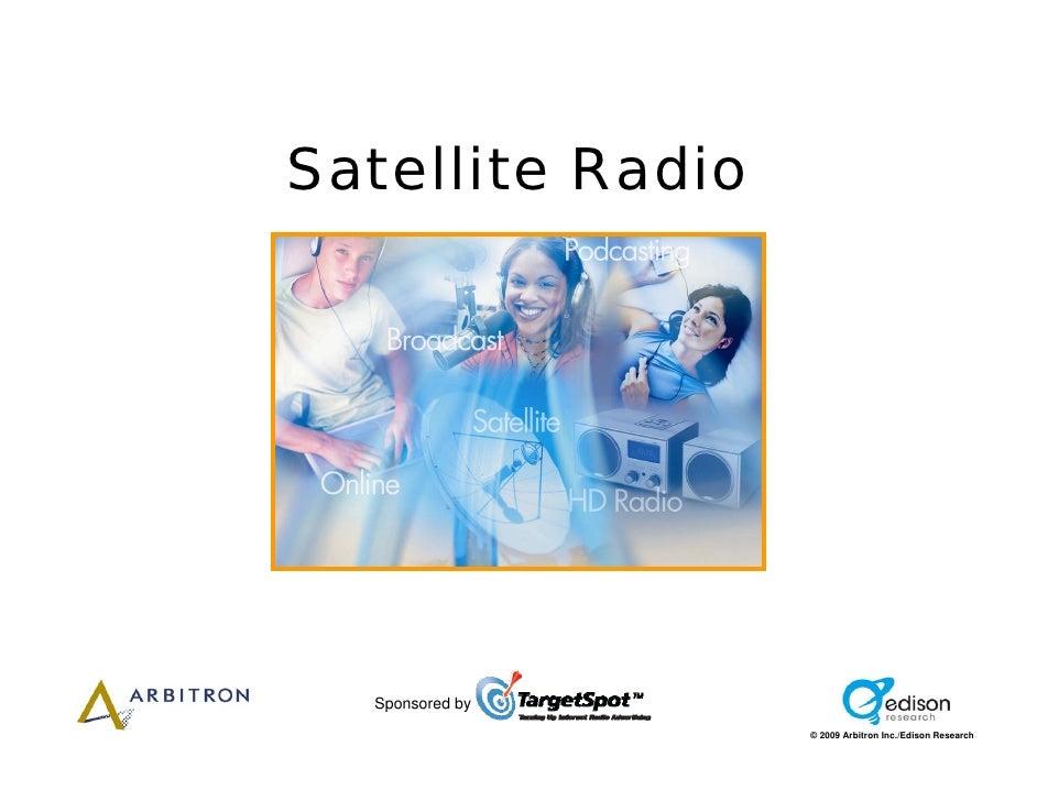 Satellite Radio       Sponsored by                   © 2009 Arbitron Inc./Edison Research