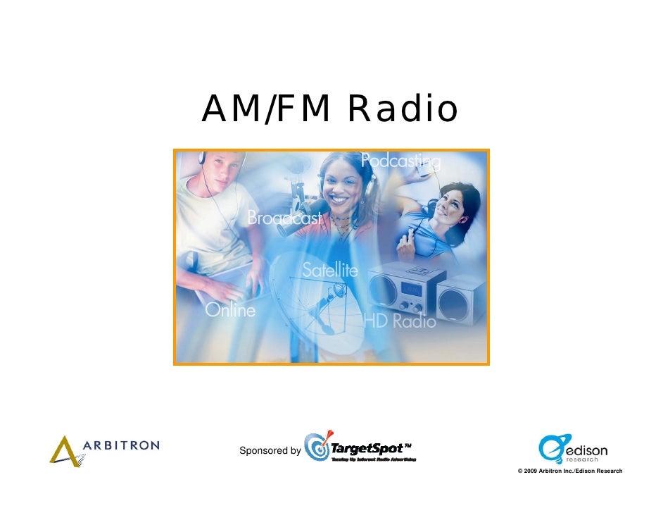 AM/FM Radio      Sponsored by                 © 2009 Arbitron Inc./Edison Research