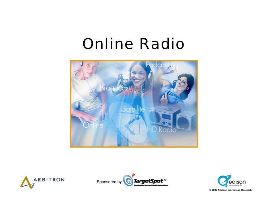 Online Radio      Sponsored by                 © 2009 Arbitron Inc./Edison Research
