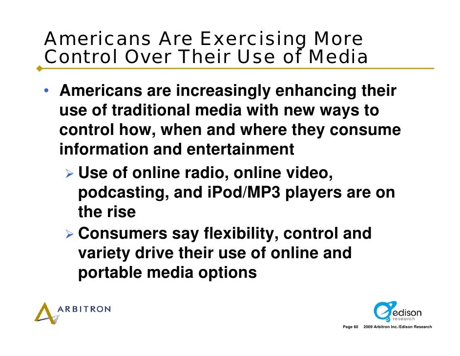 Americans Are Exercising More Control Over Their Use of Media • Americans are increasingly enhancing their   use of tradit...