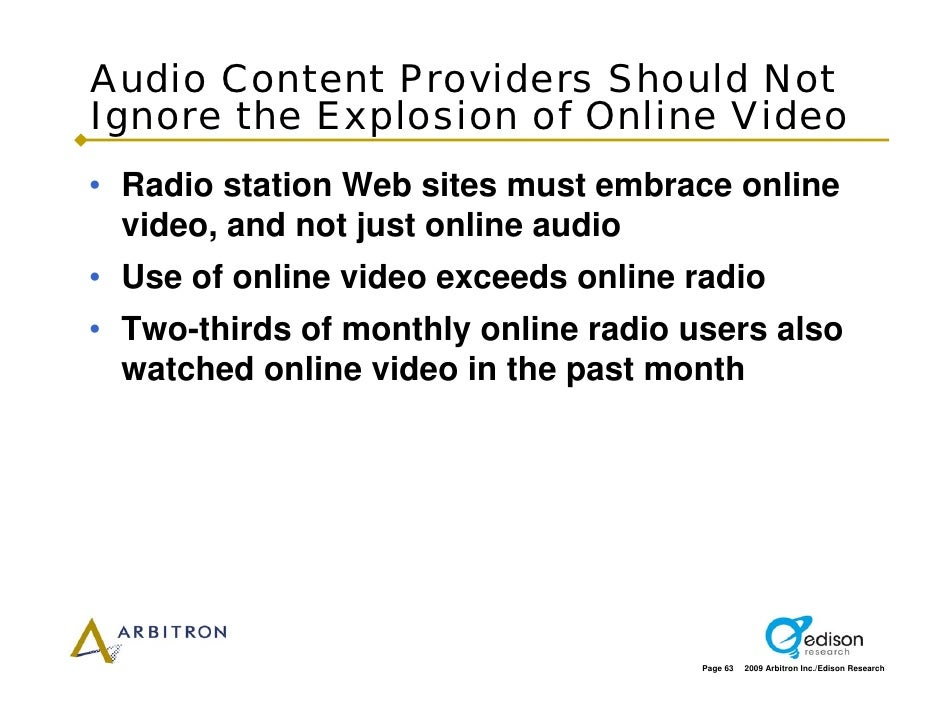 Audio Content Providers Should Not Ignore the Explosion of Online Video • Radio station Web sites must embrace online   vi...