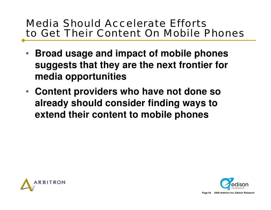 Media Should Accelerate Efforts to Get Their Content On Mobile Phones • Broad usage and impact of mobile phones   suggests...