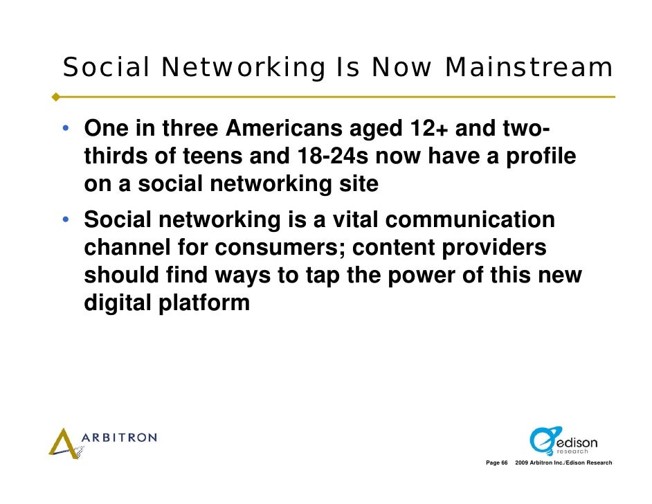 Social Networking Is Now Mainstream  • One in three Americans aged 12+ and two-   thirds of teens and 18-24s now have a pr...