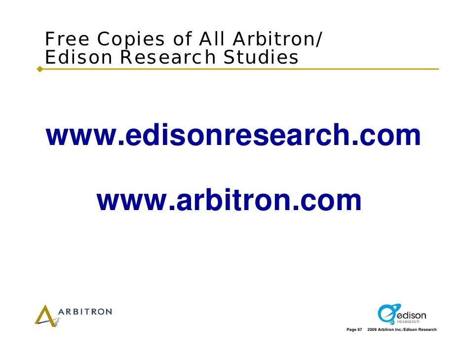 Free Copies of All Arbitron/ Edison Research Studies    www.edisonresearch.com       www.arbitron.com                     ...