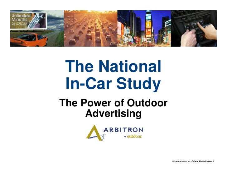 The National  In-Car Study The Power of Outdoor      Advertising                           © 2003 Arbitron Inc./Edison Med...