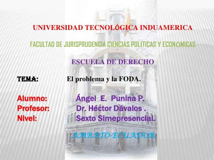 UNIVERSIDAD TECNOLÓGICA INDUAMERICA<br />FACULTAD DE JURISPRUDENCIA CIENCIAS POLÍTICAS Y ECONÓMICAS<br />ESCUELA DE DERECH...