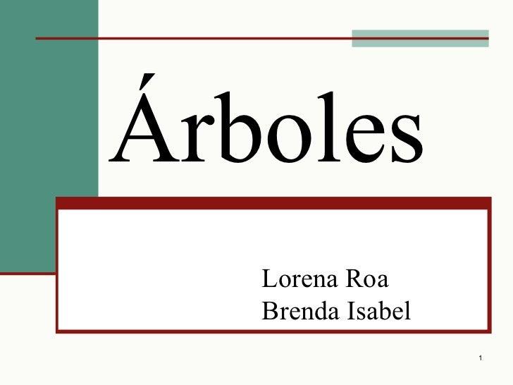 Árboles   Lorena Roa   Brenda Isabel                   1
