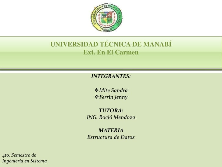 UNIVERSIDAD TÉCNICA DE MANABÍExt. En El Carmen<br />INTEGRANTES:<br /><ul><li>Mite Sandra