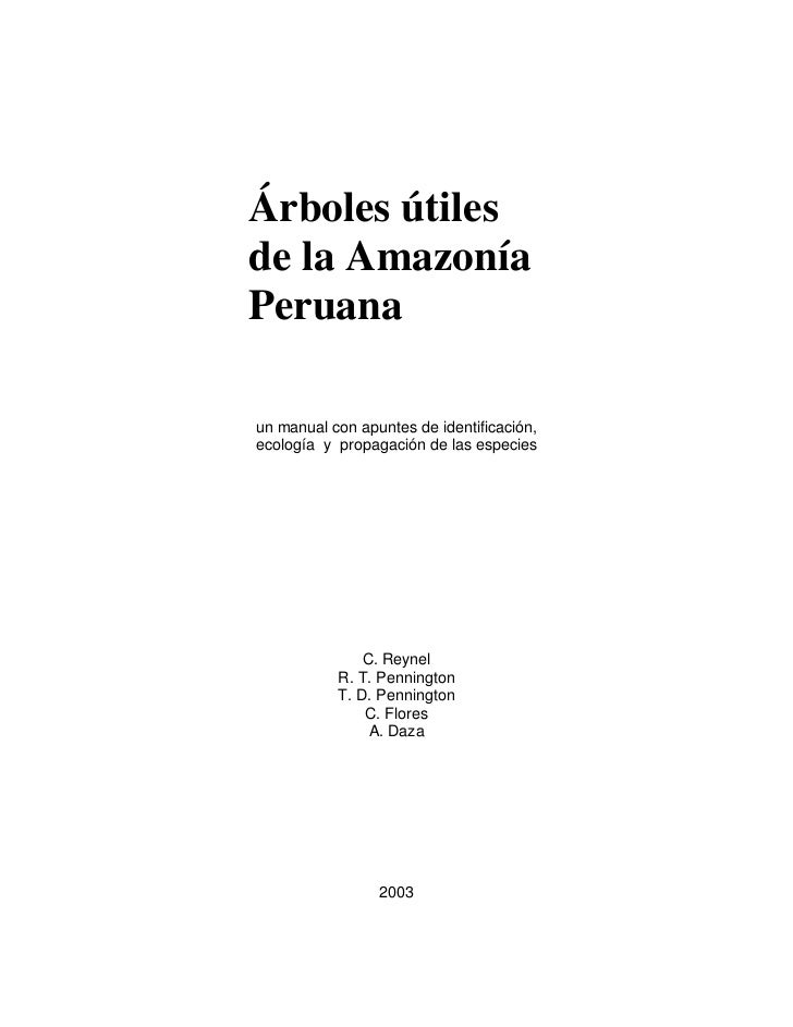 Árboles útilesde la AmazoníaPeruanaun manual con apuntes de identificación,ecología y propagación de las especies         ...