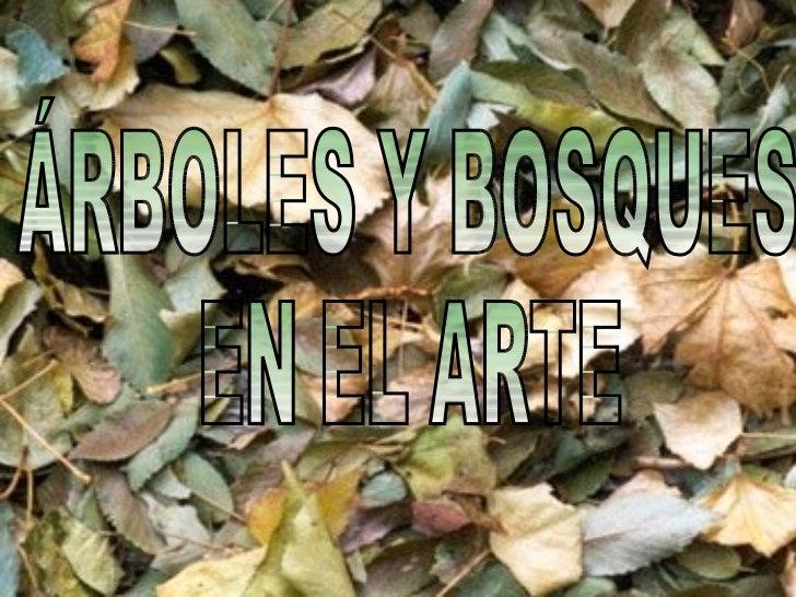 ÁRBOLES Y BOSQUES  EN EL ARTE