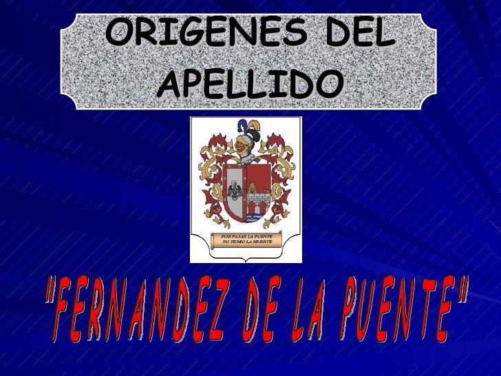 """ORIGENES DEL APELLIDO """"FERNANDEZ DE LA PUENTE"""""""