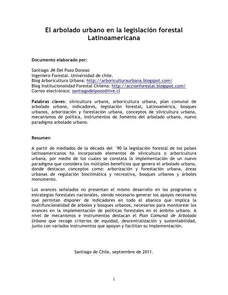 El arbolado urbano en la legislación forestal                    LatinoamericanaDocumento elaborado por:Santiago JM Del Po...