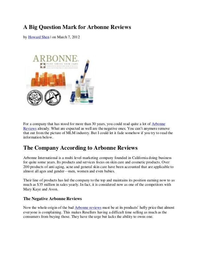 A Big Question Mark for Arbonne Reviewsby Howard Shen | on March 7, 2012For a company that has stood for more than 30 year...