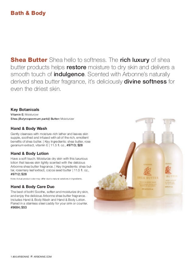 Bath  Body Shea Butter Shea hello to softness. The rich luxury of shea butter products helps restore moisture to dry skin ...