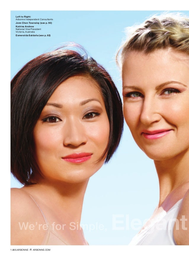 Left to Right: Arbonne Independent Consultants Jenn Chen Townsley (see p. 90) Katrina Andrew National Vice President Victo...