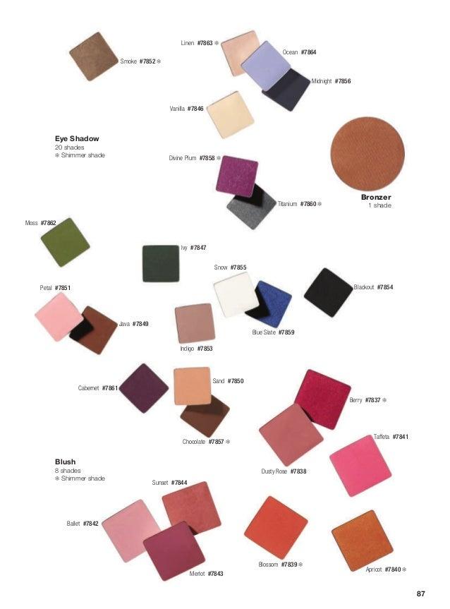 Eye Shadow 20 shades ❄ Shimmer shade Blush 8 shades ❄ Shimmer shade Moss #7862 Smoke #7852 ❄ Linen #7863 ❄ Ocean #7864...