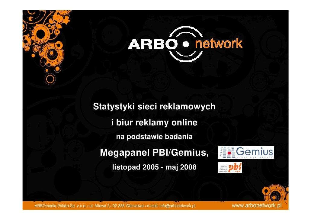 Statystyki sieci reklamowych     i biur reklamy online      na podstawie badania   Megapanel PBI/Gemius,     listopad 2005...