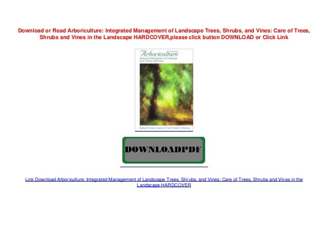 Arboriculture Integrated Management Of Landscape Trees Shrubs And
