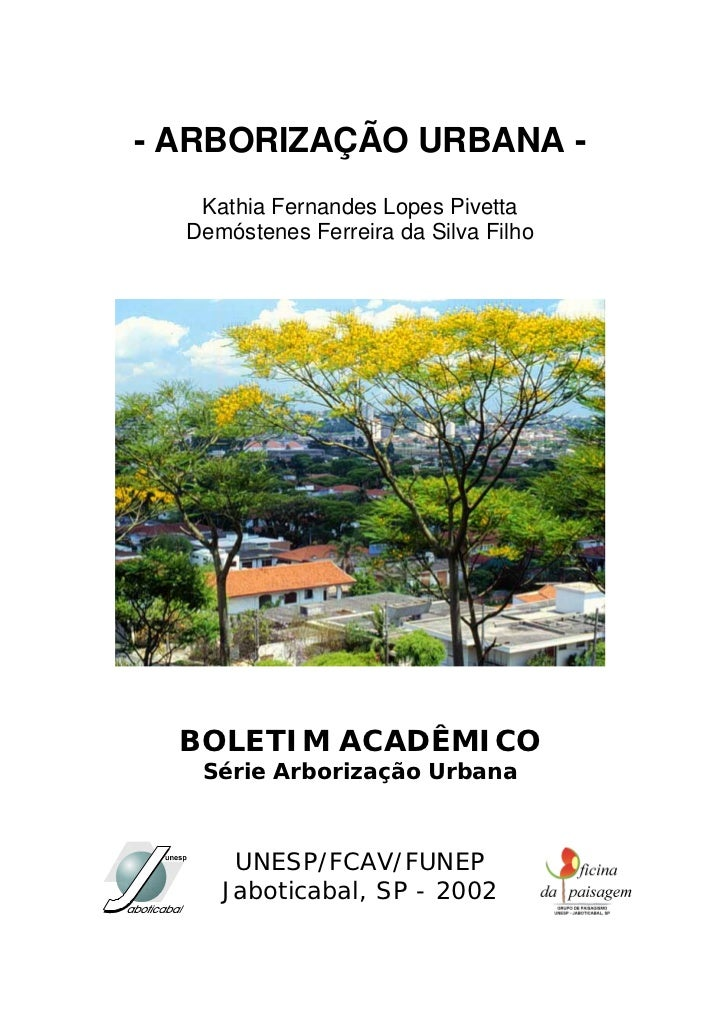 - ARBORIZAÇÃO URBANA -    Kathia Fernandes Lopes Pivetta   Demóstenes Ferreira da Silva Filho       BOLETIM ACADÊMICO    S...