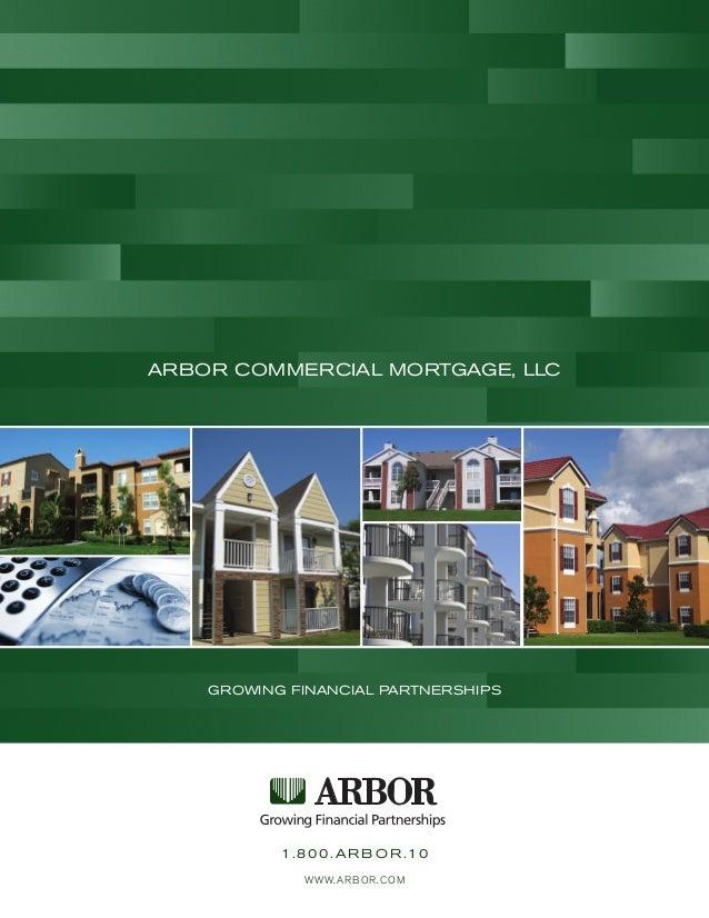 GROWING FINANCIAL PARTNERSHIPS 1.8 00.AR B O R.10 WWW.ARBOR.COM ARBOR COMMERCIAL MORTGAGE, LLC
