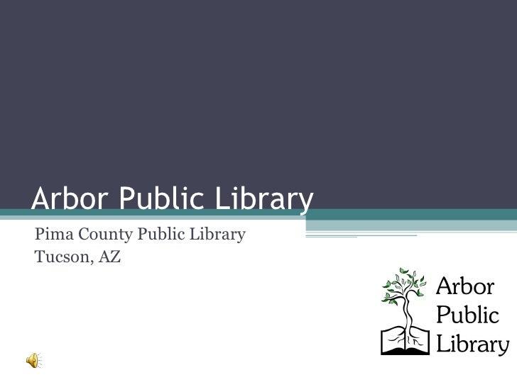 Arbor Public Library Pima County Public Library Tucson, AZ