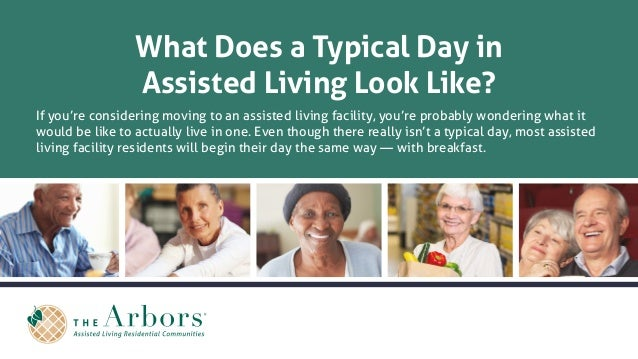 What Does a Typical Day in Assisted Living Look Like? If you're considering moving to an assisted living facility, you're ...