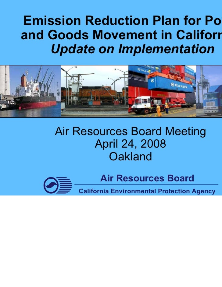 Emission Reduction Plan for Portsand Goods Movement in California:    Update on Implementation     Air Resources Board Mee...