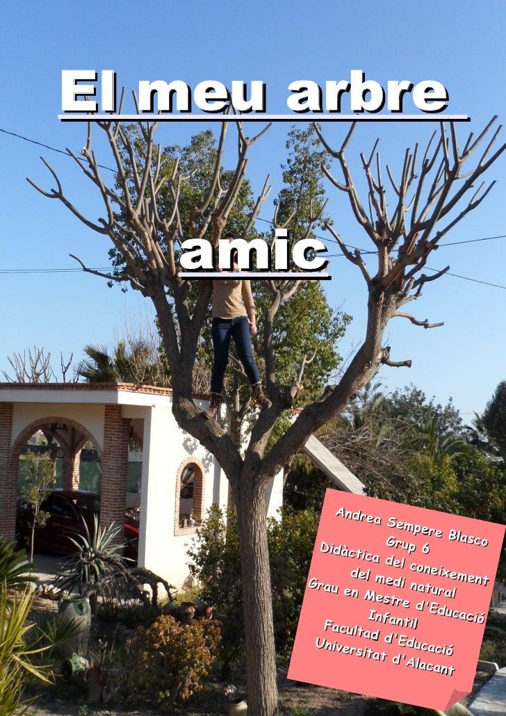 El meu arbre   amic           Andre                   a Sem                           pere                     Grup       ...
