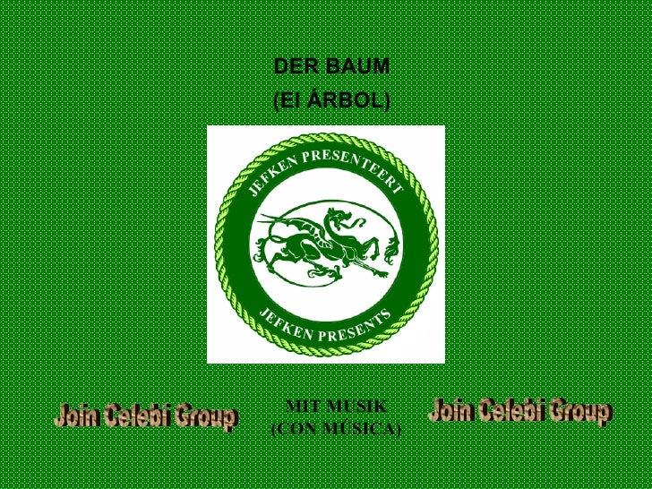 DER BAUM (El ÁRBOL) MIT MUSIK (CON MÚSICA) Join Celebi Group Join Celebi Group