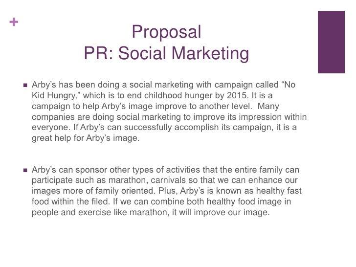 +                          Proposal                     PR: Social Marketing       Arby's has been doing a social marketi...