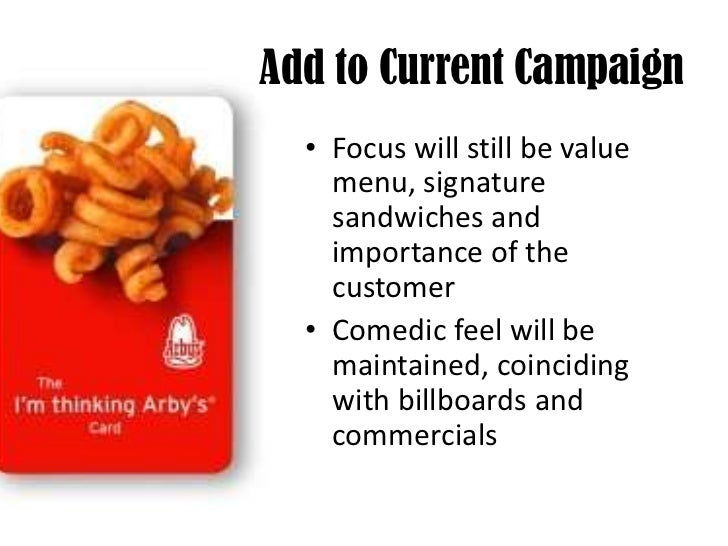 Add to Current Campaign<br /><ul><li>Focus will still be value menu, signature sandwiches and importance of the customer