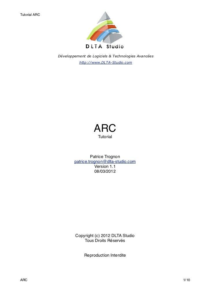 Tutorial ARC               Développement de Logiciels & Technologies Avancées                          http://www.DLTA-Stu...