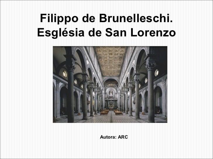 Filippo de Brunelleschi.Església de San Lorenzo          Autora: ARC