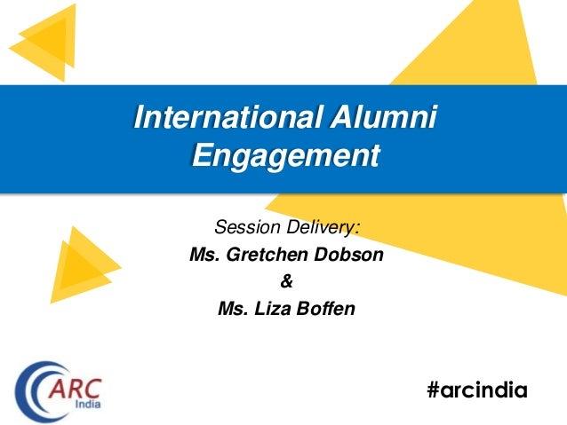 #arcindia International Alumni Engagement Session Delivery: Ms. Gretchen Dobson & Ms. Liza Boffen