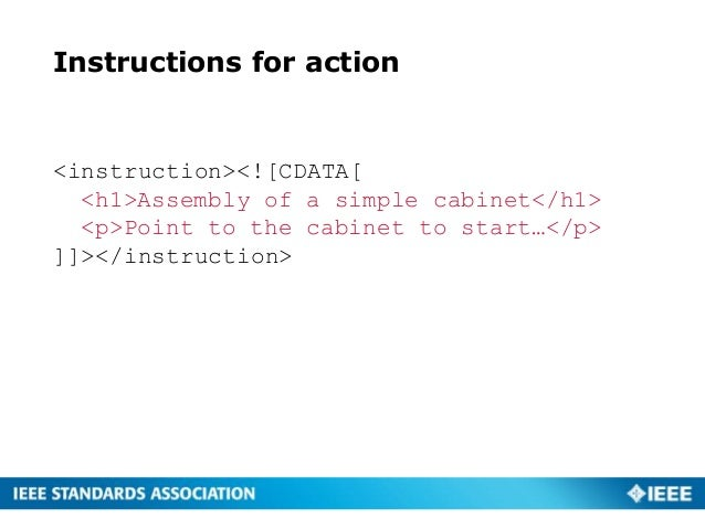 Instructions for action <instruction><![CDATA[ <h1>Assembly of a simple cabinet</h1> <p>Point to the cabinet to start…</p>...