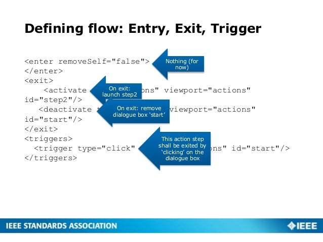 """Defining flow: Entry, Exit, Trigger <enter removeSelf=""""false""""> </enter> <exit> <activate type=""""actions"""" viewport=""""actions""""..."""